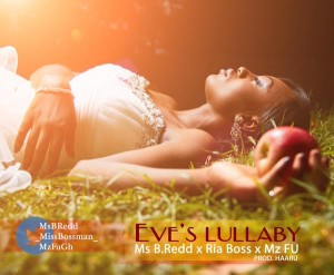 Ms.B.Redd – Eve's Lullaby (Feat. Ria Boss & Mz Fu)