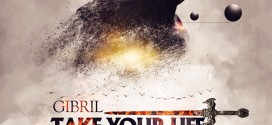 Gibril – Take Your Life (Feat. Reggie Rockstone) (Prod. By Coptic)
