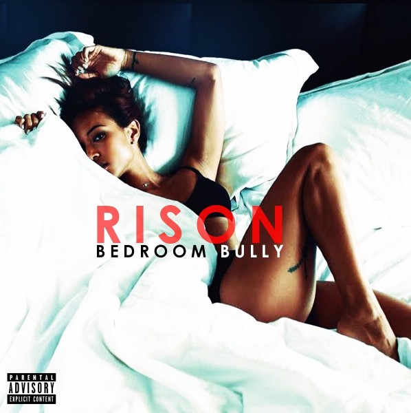 Rison - Bedroom Bully