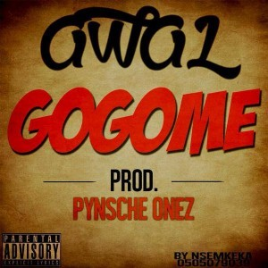 Awal – Gogome (Prod by Pynsche Onez)