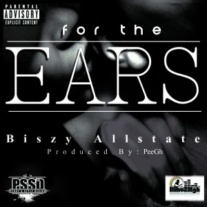Biszy AllState – For the Ears (Prod by Pee GH)