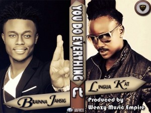 Brainna – You Do Everything ft Linguakat (Prod by Wenzy Muziq)