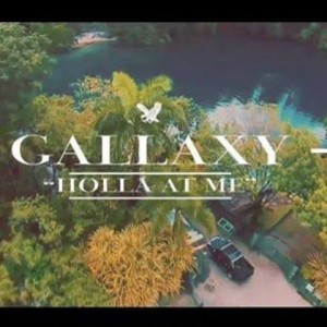 Gallaxy – Holla At Me (Official Video)