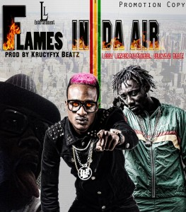 Larry Lizard – Flames In The Air ft  Roy General(Prod By Krucifix)