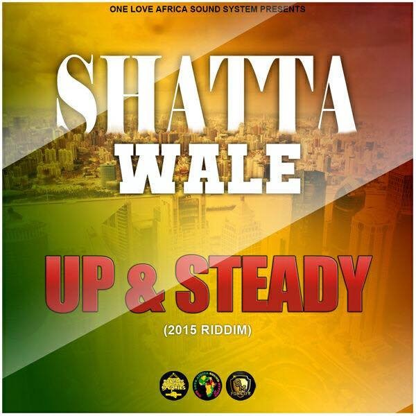 shatta-wale-up-steady-2015-riddim