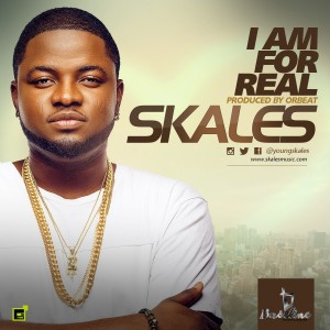 Skales – I am for Real (Prod by Orbeat)