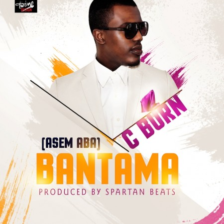 C Burn – Bantama (Asem Aba) (Prod. By Spartan Beats)