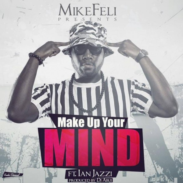 MikeFeli - Make Up Your Mind
