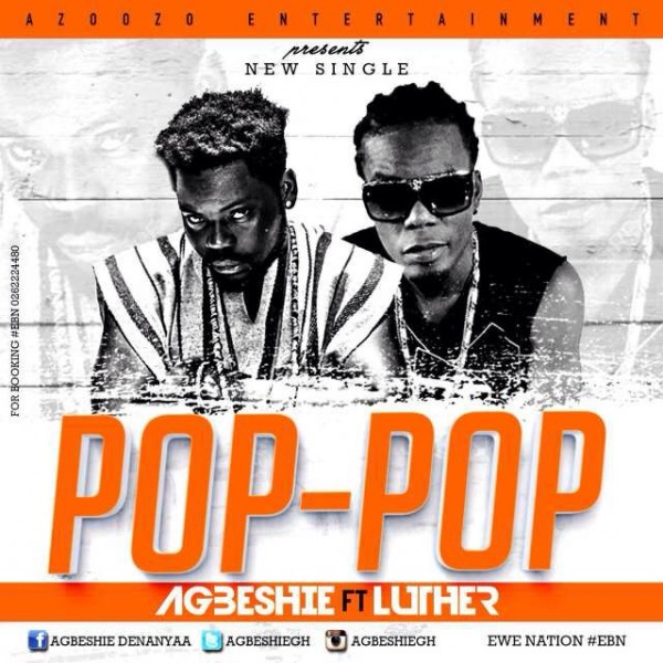 agbeshie-pop-pop-ft-luther