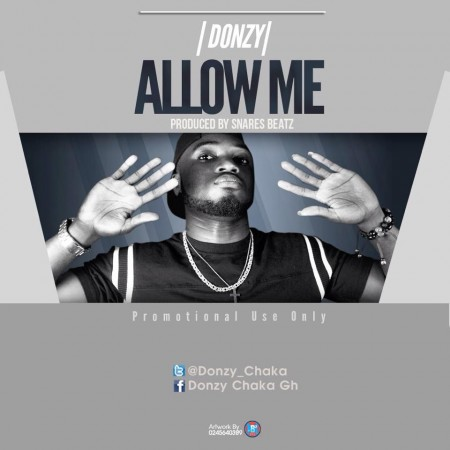 Donzy – Allow Me (Prod by Snares Beatz)