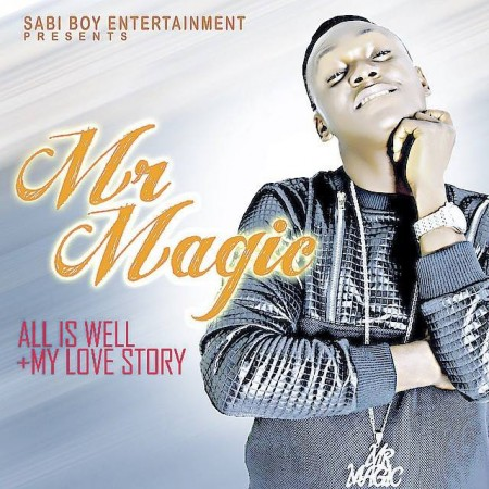 Mr. Magic – All Is Well + My Love Story (Prod. By Keylex Tunez)