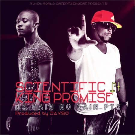 Scientific – No Pain No Gain Pt. 2 (Feat. King Promise) (Prod. By Jayso)