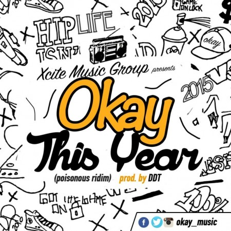 Okay – This Year (Poisonous Riddim) (Prod. By DDT)
