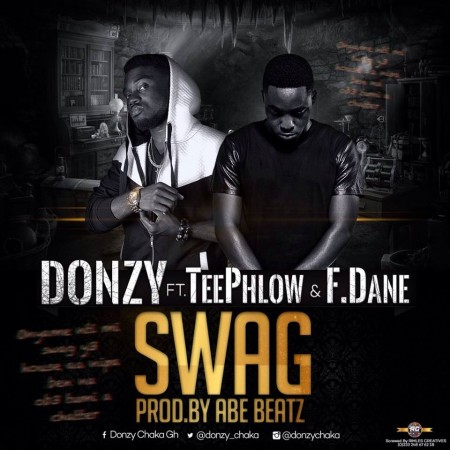Donzy – Swag ft Teephlow & Fortune Dane (Prod by ABE)