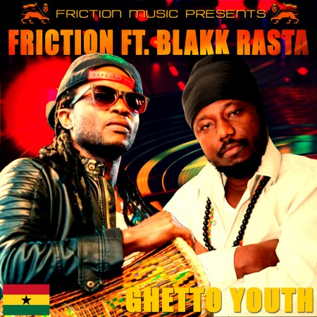 Friction – Ghetto Youth ft Blakk Rasta