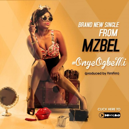 Mzbel – Onye Ogbe Mi (You Can't Kill Me)(Prod by Fimfim)