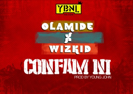 Olamide – Confam Ni ft. Wizkid (Prod by Young John)