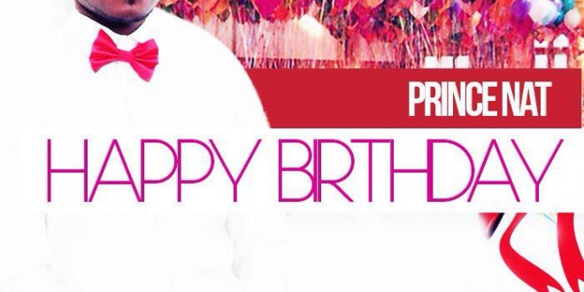 Prince Nat – Happy Birthday (Prod by Rekx Beatz)