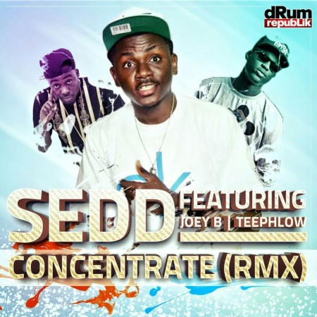 Sedd – Concentrate (Remix) (Feat. Joey B & Teephlow) (Prod. By Sammie Blacc)