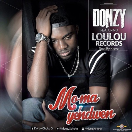 Donzy – Mo Ma Yendwen ft LouLou Records (Prod by Keena)