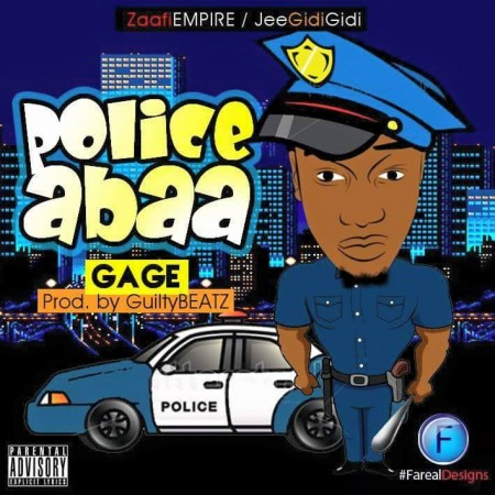 Gage – Police Abaa (Prod by Guilty Beatz)