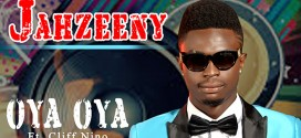 Jahzeeny – Oya Oya ft Cliff Nino (Prod by Magnom)