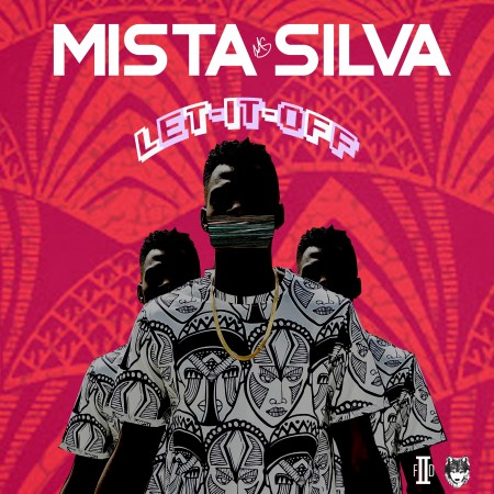Mista Silva – Let It Off (E.P)
