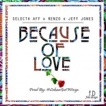 selecta-aff-renzo-jeff-jones-because-of-love
