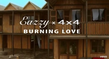Eazzy – Burning Love (Feat. 4X4) (Official Video)
