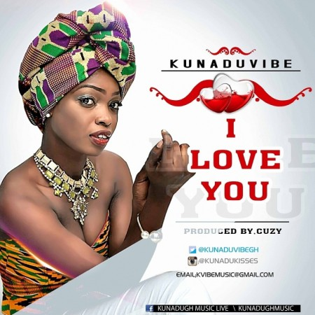 Kunadu Vibe – I Love You (Prod. By Cuzy)