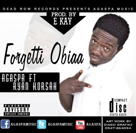 Agaspa – Forgetti Obiaa ft Ryan Korsa (Prod By EKay)