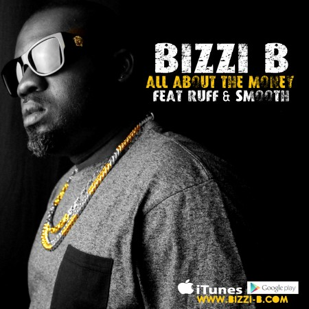 Bizzi B – All About the Money feat. Ruff n Smooth