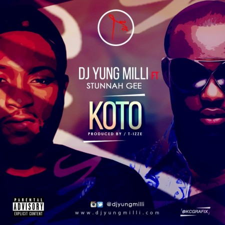 DJ Yung Milli – Koto (Feat. Stunnah Gee) (Prod. By T-izze)