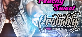Peachy Sweet – Probably (Prod. By Ghost Music)