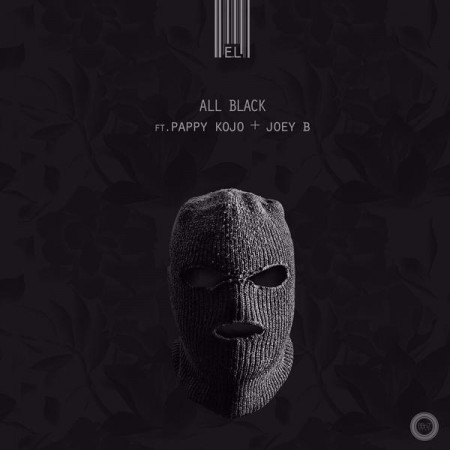 E.L – All Black (Feat. Pappy Kojo & Joey B) (Official Video)