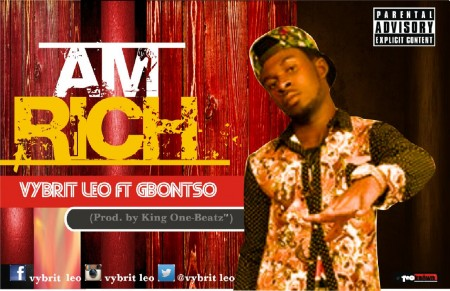 Vybrit Leo – Am Rich feat. Gbontso (Prod by King One Beatz)