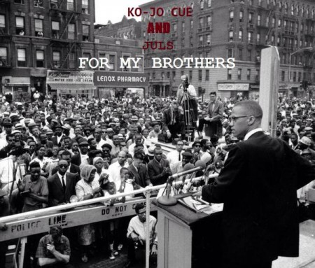 Ko-Jo Cue & Juls – For My Brothers