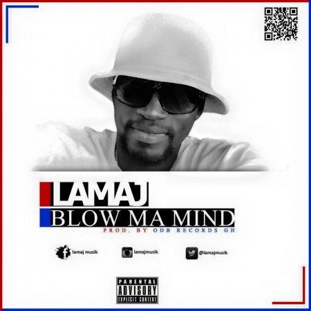 Lamaj – Blow Ma Mind (Prod by ODB)