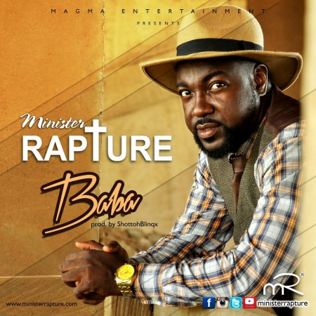 Minister Rapture – Baba (Prod by Shottoh Blinqx)