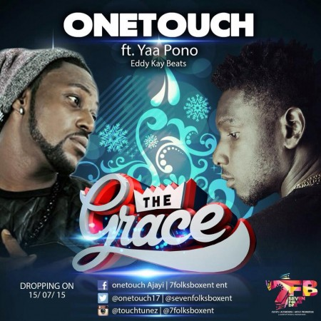 One Touch – The Grace ft Yaa Pono (Pod By EddyKayBeatz)