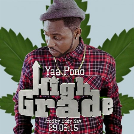 Yaa Pono – High Grade (Prod By EddyKay Beatz)