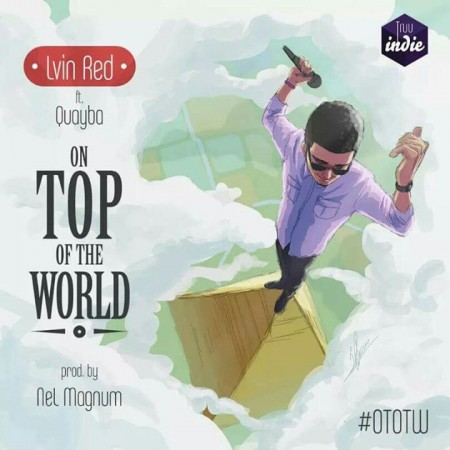 Lvin Red – On Top Of The World (Feat. Quayba)