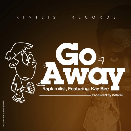 Rapkimilist – Go Away (Feat. Kay Bee) (Prod. By iSBarak)
