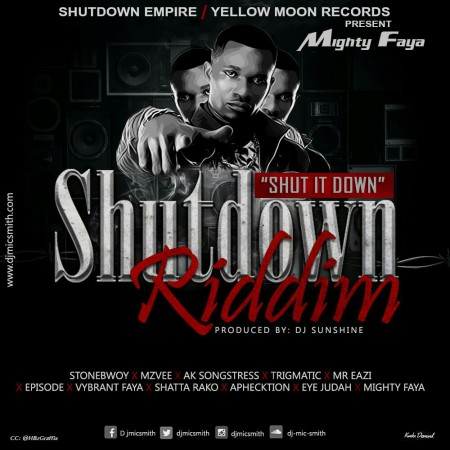 Mighty Faya – Shut It Down (Shutdown Riddim)