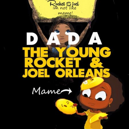 The Young Rocket & Joel Orleans – Dada (You For Know)