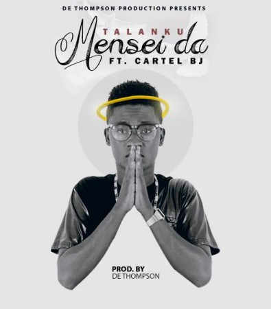 Talanku – Mensei Da (Feat. Cartel Big J)