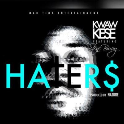 Kwaw Kese – Haters ft StoneBwoy (Prod By Nature)