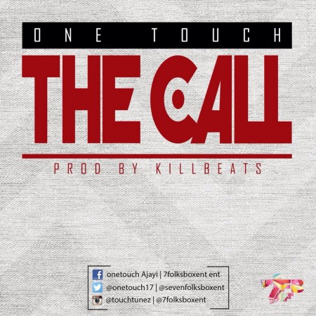 One Touch – The Call (Prod By KillBeatz)