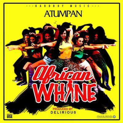 Atumpan – African Whine (Prod By Delirous)