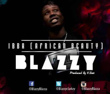 Blazzy – IBBA (African Beauty)
